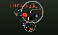 Luna walk...