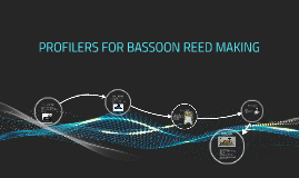 Copy of PROFILERS FOR BASSOON REED MAKING