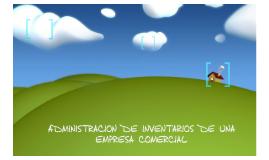 ADMINISTRACION DE INVENTARIOS DE UNA EMPRESA COMERCIAL