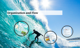 Organization and Flow