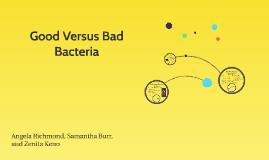 Good Versus Bad Bacteria