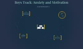 Boys Track Anxiety vs. Motivation