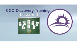 CCO Discovery Training: Lesson 4