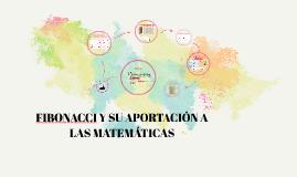Copy of FIBONACCI Y SU APORTACIÓN A LAS MATEMÁTICAS