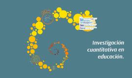 Copy of Investigación cuantitativa en Educación.Versión Final