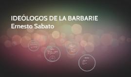 IDEÓLOGOS DE LA BARBARIE