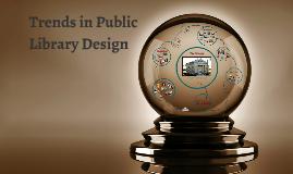 Trends in Public Library Design