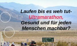 Laufen bis es weh tut- Ultramarathon, gesund und für jed