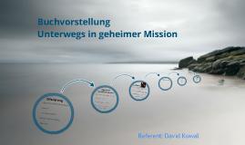Buchvorstellung - Unterwegs in geheimer Mission