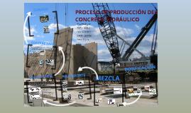 PROCESO PRODUCCION CONCRETO HIDRAULICO