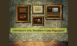 Literatura é uma linguagem!