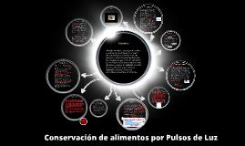 Copy of Conservacion de alimentos por Pulsos de Luz