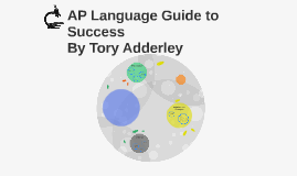 AP Language Guide to Sucess