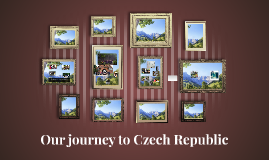Our journey to Czech Republic