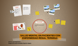 SALUD MENTAL EN PACIENTES CON ENFERMEDAD RENAL TERMINAL