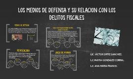 LOS MEDIOS DE DEFENSA Y SU RELACION CON LOS DELITOS FISCALES