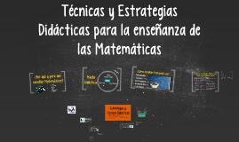 Técnicas y Estrategias Didácticas para la enseñanza de las M