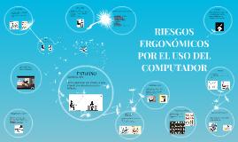 RIESGOS ERGONOMICOS EN EL USO DEL COMPUTADOR