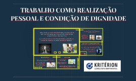 Copy of Copy of Copy of TRABALHO COMO REALIZAÇÃO PESSOAL E CONDIÇÃO DE DIGNIDADE