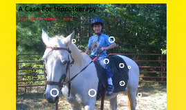 Copy of The Case for Hippotherapy