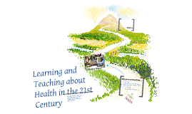Learning and Teaching Health in the 21st Century