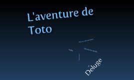 L'aventure de Toto