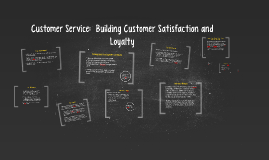 Customer Service:  Building Customer Satisfaction and Loyalt