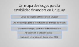 Un mapa de riesgos para la estabilidad financiera en Uruguay | Mario Bergara | BCU