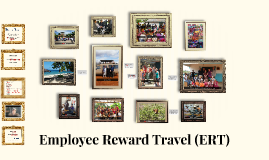 Employee Reward Travel (ERT)