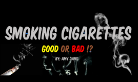 Smoking is bad for you/Smoking is good for you