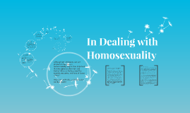 In Dealing with Homosexuality
