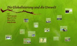 Die Globalisierung und die Umwelt