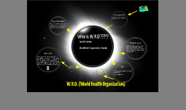 W.H.O. World Health Organization