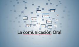 La comunicaciòn Oral