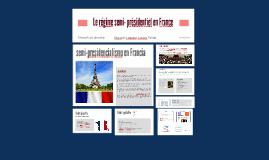 Le régime semi- présidentiel en France
