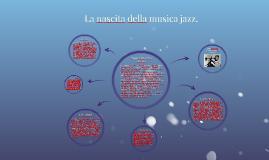 La nascità della musica jazz.