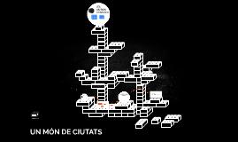 UN MÓN DE CIUTATS