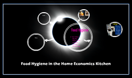 Copy of Food Hygiene in the Home Economics Kitchen