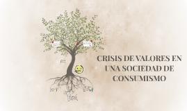 CRISIS DE VALORES EN UNA SOCIEDAD DE CONSUMISMO