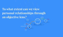 How can we view things through an objective lens?