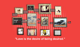 "Copy of ""Love is the desire of being desired."""