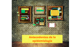 antecedentes de la epidemiología y