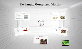 Exchange, Money, and Morals