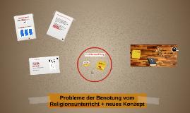 Probleme der Benotung vom Religionsunterricht + neues Konzep