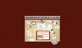 Copy of HERRAMIENTAS DE LA GESTION DE CALIDAD