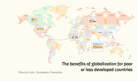 The benefits of globalization for poor or less developed cou