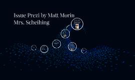 Issue Prezi by Matt Morin