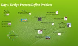 Day 1: Design Process/Define Problem