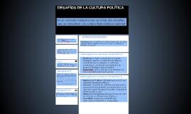 DESAFÍOS DE LA CULTURA POLÍTICA