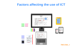 Factors affecting the use of ICT